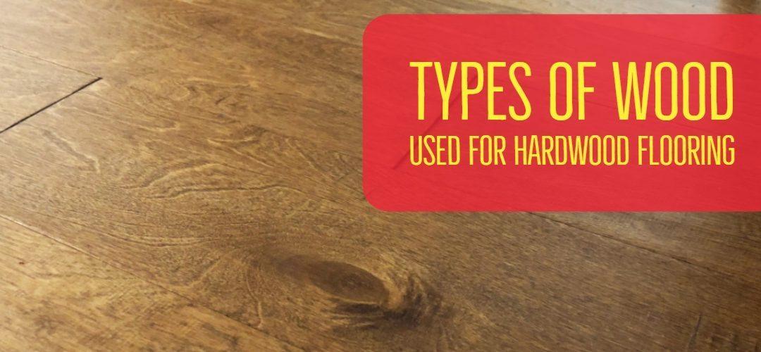 Types of Wood Used for Hardwood Flooring