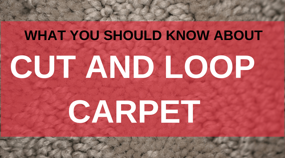 What You Should Know About Cut and Loop Carpet